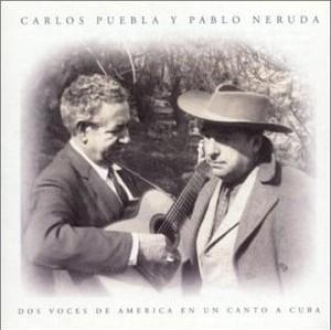 Pablo Neruda y Carlos Puebla